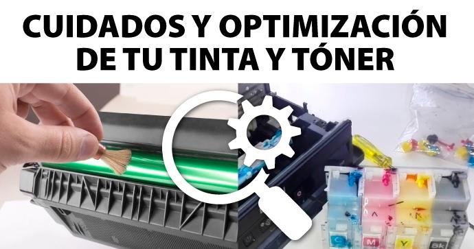 Cuidado y optimización de la tinta o tóner de tu impresora.